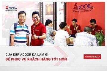Cửa đẹp Adoor đã làm gì để phục vụ khách hàng tốt hơn?