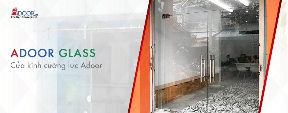 Cửa kính cường lực Adoor sản phẩm chính hãng cho mọi nhà