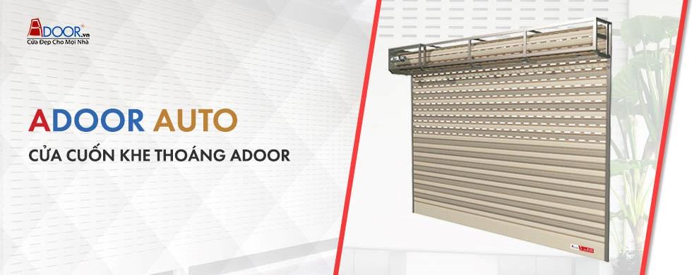 Cùng Adoor đồng hành với Cửa cuốn khe thoáng an toàn chất lượng hàng đầu