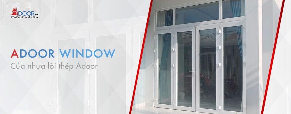 Adoor - đơn vị chuyên cung cấp các loại cửa nhựa lõi thép uy tín, chất lượng
